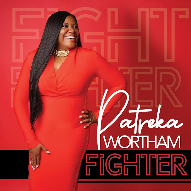 STELLAR AWARD INDEPENDENT ARTIST SHOWCASE WINNER  PATREKA WORTHAM ANNOUNCES THE RELEASE OF NEW SINGLE