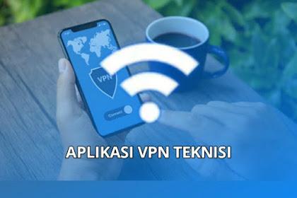 Dapatkan Aplikasi VPN Teknisi Unlimited Mod Sekarang Juga, GRATIS