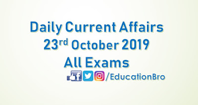 Daily Current Affairs 23rd October 2019 For All Government Examinations