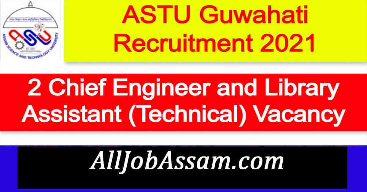 ASTU Guwahati Recruitment 2021