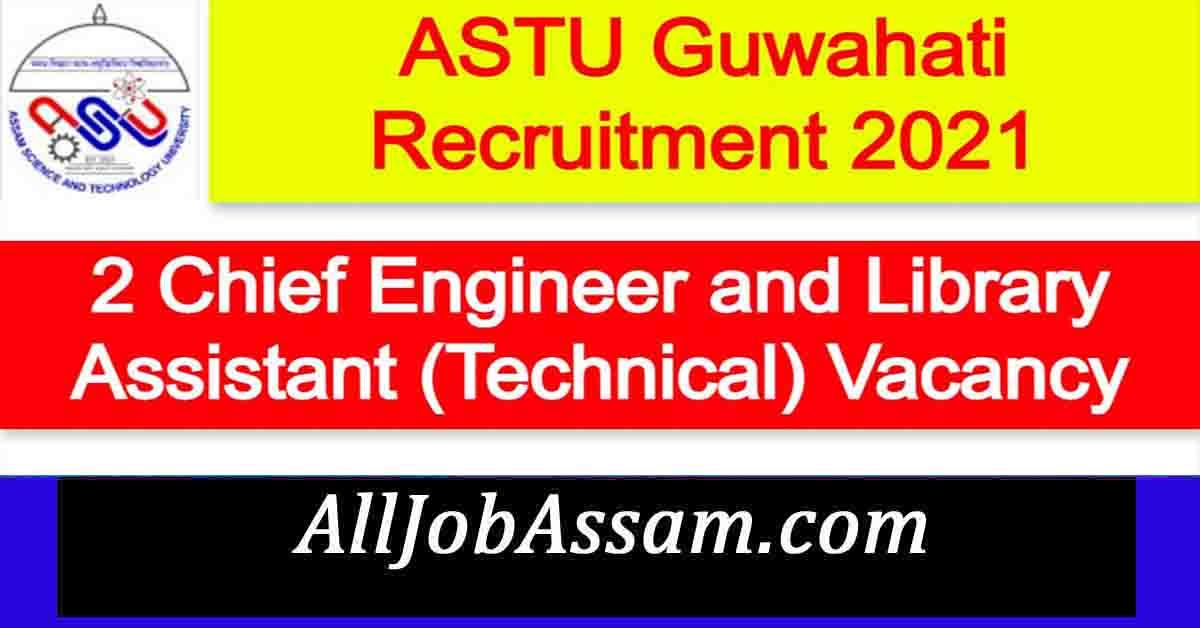 ASTU Guwahati Recruitment 2021