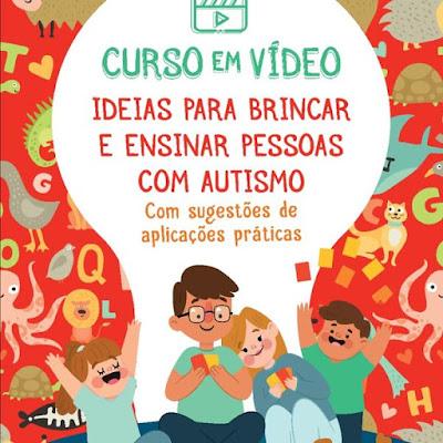 Curso Online em Vídeo Como Brincar e Ensinar Pessoas com Autismo