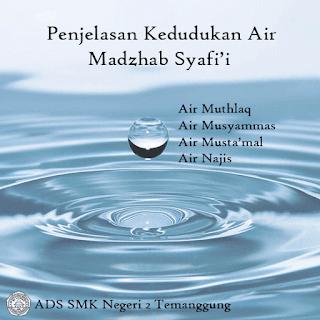 Penjelasan Kedudukan Air - Madzhab Syafi'i