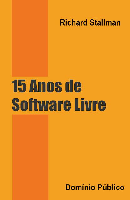 15 Anos de Software Livre - Richard Stallman