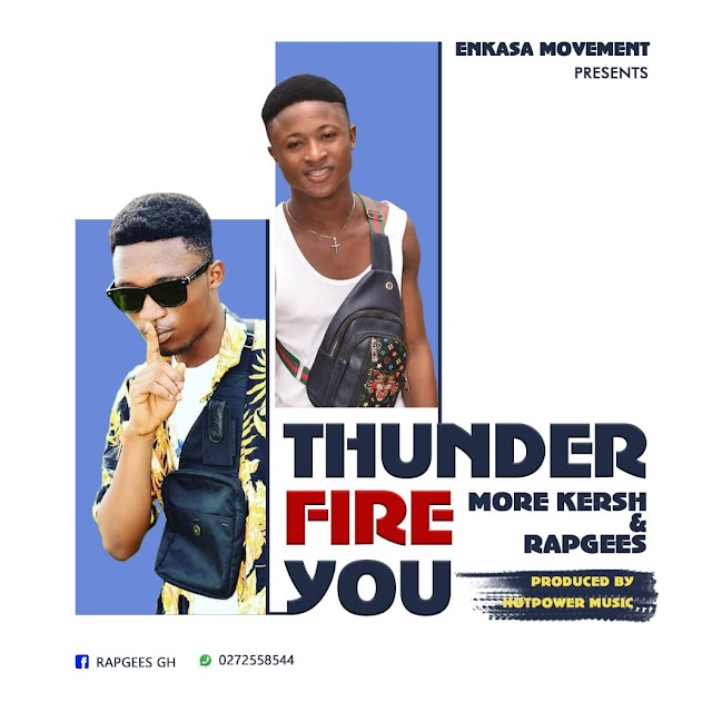More Kersh X RapGees-Thunder Go Fire You (Prod.By Hotpower music)