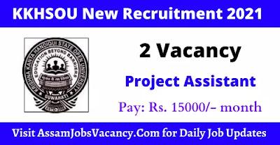 KKHSOU Recruitment 2021 - 2 Project Assistant Vacancy