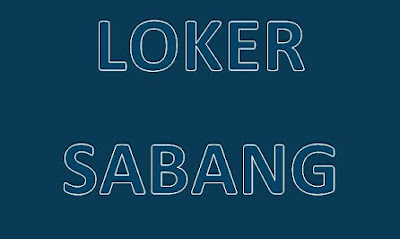 Loker Sabang : Info lowongan Kerja di Kota Sabang Aceh