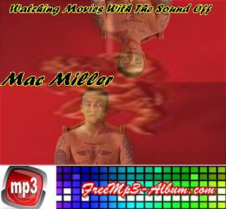 Mac Miller Album Watching Movies With The Sound Off Cover