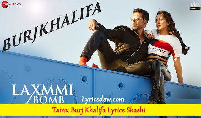 Laxmmi Bomb Tainu Burj Khalifa Lyrics Shashi & Dj Khushi | Nikhita Gandhi | Akshay Kumar