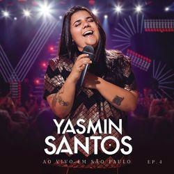 Baixar EP Yasmin Santos Ao Vivo em São Paulo EP 4 - Yasmin Santos 2019 Grátis