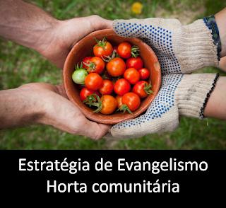 estratégia de evangelismo - horta comunitária