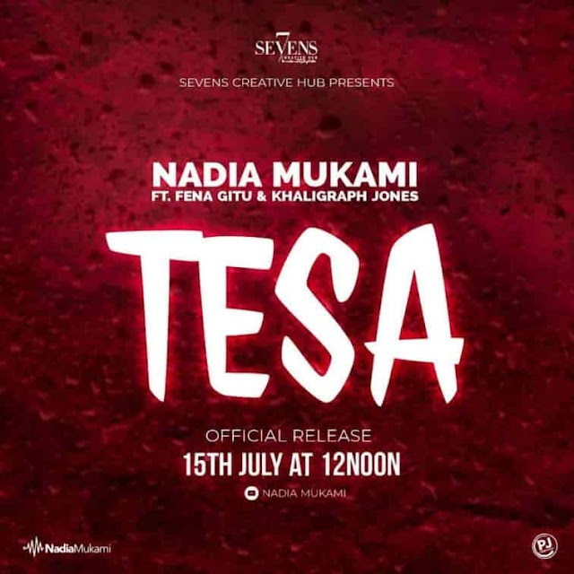 TESA-Nadia Mukami ft Fena Gitu & khaligraph Jones-TESA (New Music)