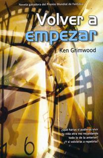 Libro Volver a empezar, de Ken Grimwood - Cine de Escritor