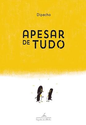 APESAR DE TUDO (Autor/Ilustrador: Dipacho)