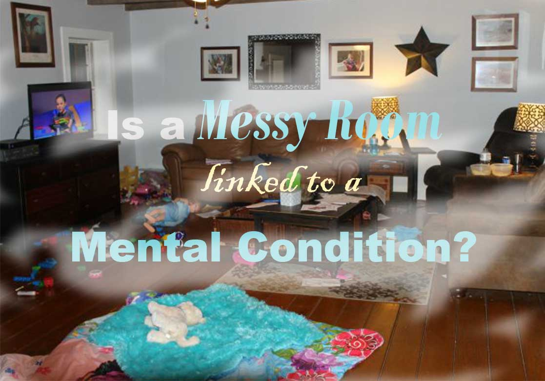 Mental condition associated with a messy room