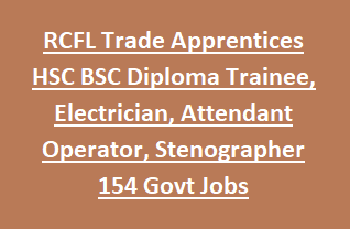 RCFL Trade Apprentices HSC BSC Diploma Trainee, Electrician, Attendant Operator, Stenographer 154 Govt Jobs Recruitment 2018