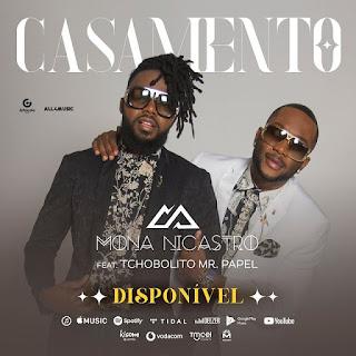 Mona Nicastro ft. Tchobolito Mr. Papel - Casamento (Afro Pop) Download Mp3