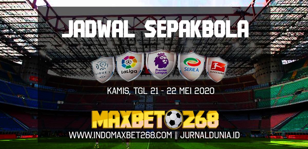 Jadwal Pertandingan Sepakbola Hari Ini, Kamis Tgl 21 - 22 Mei 2020