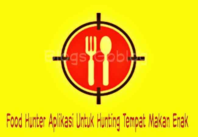 Food Hunter Apk Aplikasi Untuk Hunting Tempat Makan Terbaru
