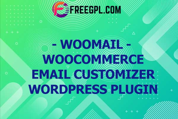 WooMail – WooCommerce Email Customizer WordPress Plugin Nulled Download Free