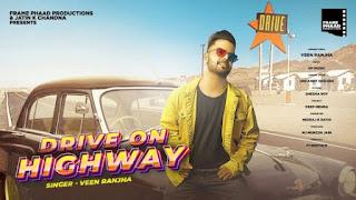 Drive On Highway Lyrics Veen Ranjha