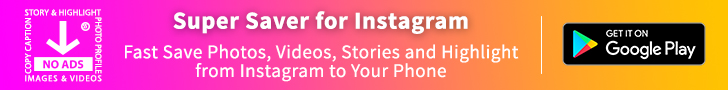 Super Saver for Instagram - Fast Save Photos, Videos, Stories & Highlight to Your Phone | Mobile App | Android App