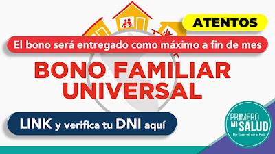 ATENTOS el Bono Familiar Universal será entregado como máximo a fin de mes LINK y verifica tu DNI aquí