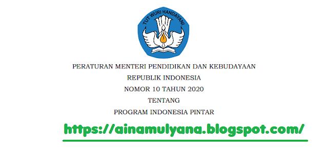 Permendikbud Nomor 10 Tahun 2020 Tentang PIP (Program Indonesia Pintar)
