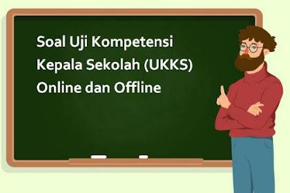 Soal Uji Kompetensi Kepala Sekolah (UKKS) Online dan Offline