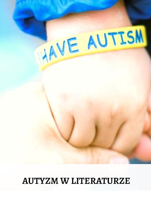 Kwiecień Światowym Miesiącem Wiedzy na Temat Autyzmu - Autyzm w książkach