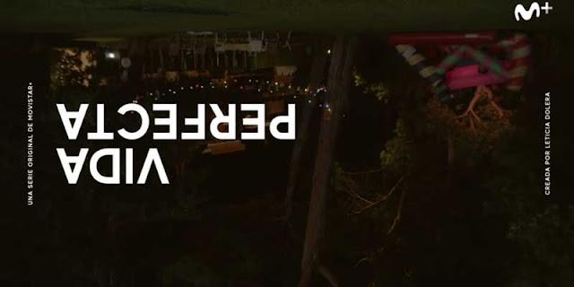 Vida perfecta, leticia Dolera, Movistar+, trailer, fecha de estreno