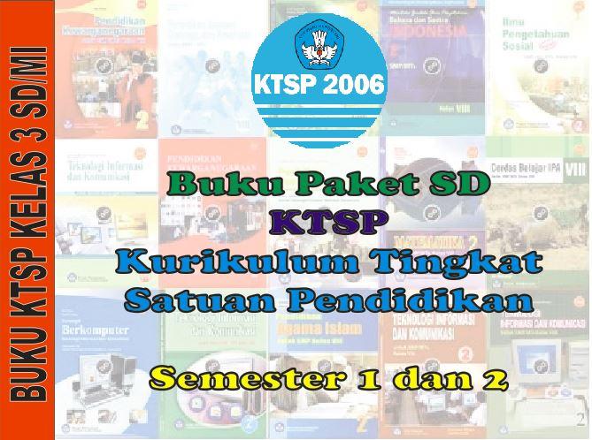 Buku Paket Ktsp 2006 Sd Mi Kelas 3 Semester 1 Dan 2 Semua Mata Pelajaran Guru Pendidik