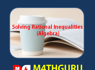 Solving Rational Inequalities (Algebra)