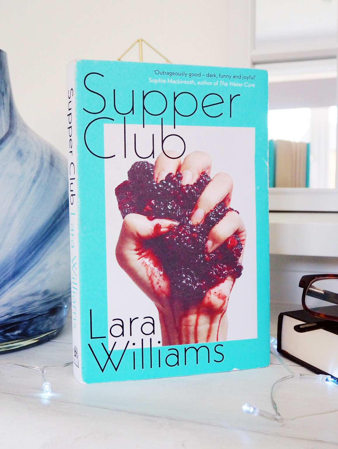 Supper Club by Lara Williams - Empowering New Books By Women For Women