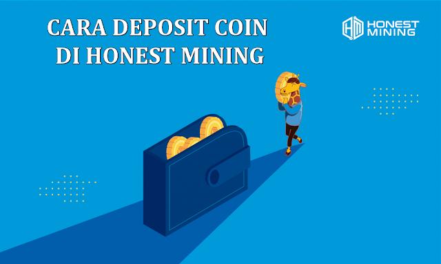 Cara Deposit Coin di Honest Mining