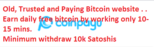 CoinpayU Old and Fully Paying Bitcoin Website | Direct Payment to Bitcoin wallet | Minimum withdraw 10K satoshis