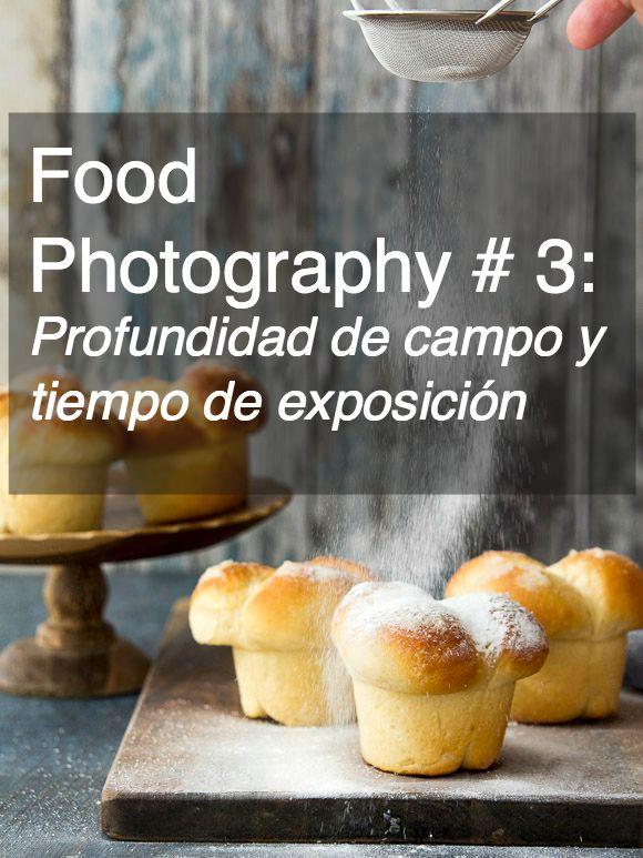 Food Photography # 3: profundidad de campo y tiempo de exposición