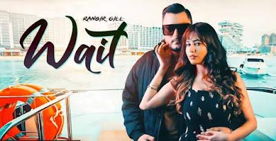 Wait song by Ranbir Gill