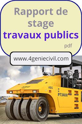 rapport de stage travaux publics, rapport de stage btp , rapport de stage tp , rapport de stage conducteur de travaux pdf , rapport de stage chef de chantier ,