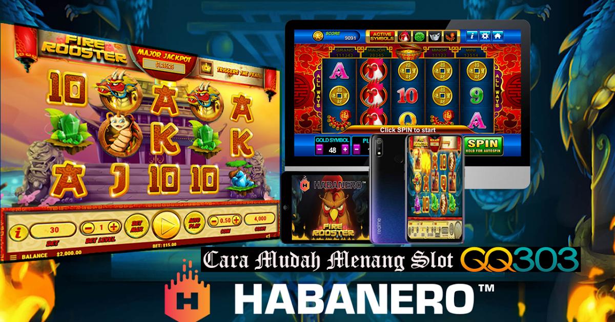 Cara Mudah Menang Game Slot Online Habanero
