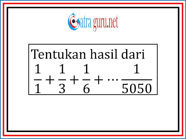 Hasil dari 1/1 + 1/3 + 1/6 + … + 1/5050