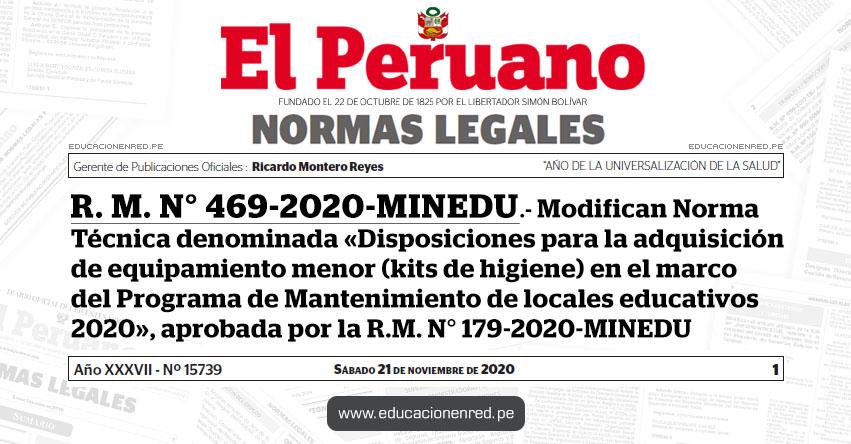 R. M. N° 469-2020-MINEDU.- Modifican Norma Técnica denominada «Disposiciones para la adquisición de equipamiento menor (kits de higiene) en el marco del Programa de Mantenimiento de locales educativos 2020», aprobada por la R.M. N° 179-2020-MINEDU
