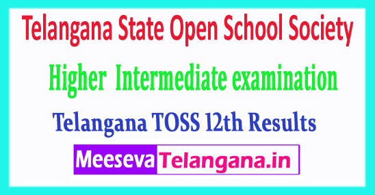 TOSS 12th Telangana State Open School Society Higher  Intermediate examination 12th Results 2018
