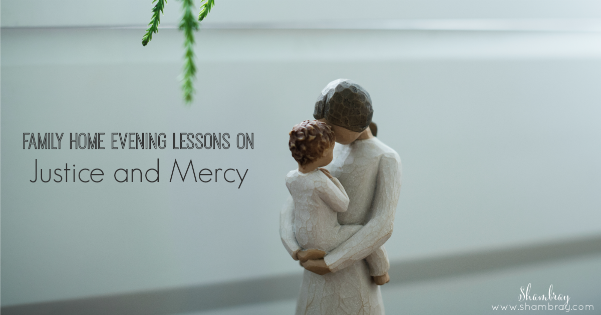 shambray family home evening lessons on justice and mercy