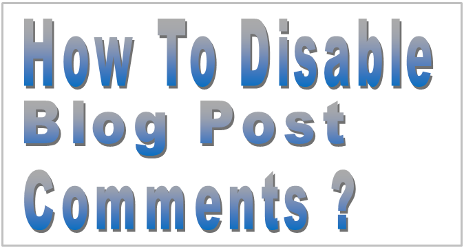 How To Disable Blog Post Comments ?