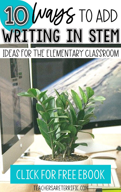 3 Ways to Add Writing to STEM Class- A blog post for elementary STEM teachers that want to incorporate more writing in STEM activities. The post includes three ways and a special Ebook offer.