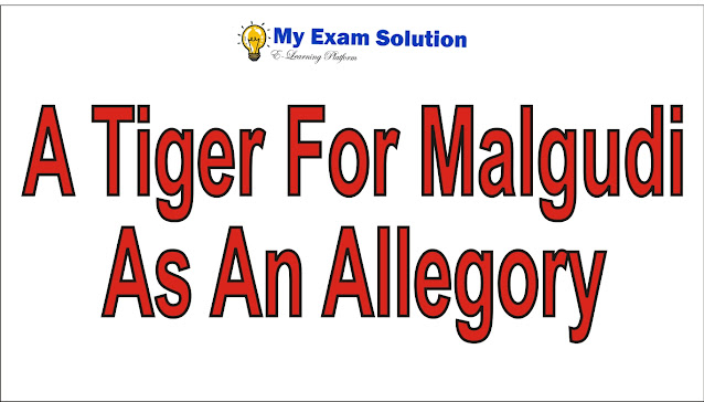 Analyze A Tiger for Malgudi as an allegory