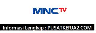 Lowongan Kerja MNCTV SMA SMK D3 S1 Maret 2020  Planning Officer