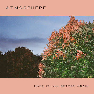 Single: Atmosphere - Make It All Better Again [2018]