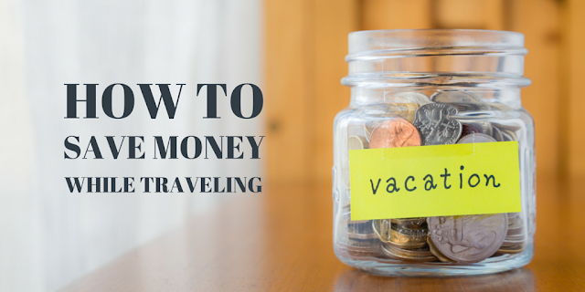 13 Tips on How to Save Money While Traveling